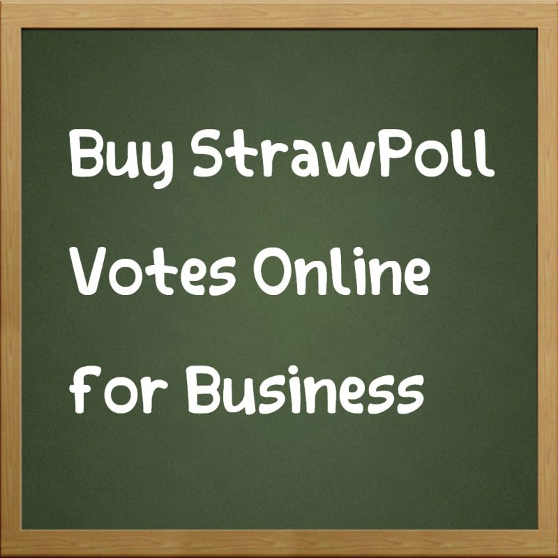 Buy StrawPoll Votes Online for Business | Buy Contest Votes Fast